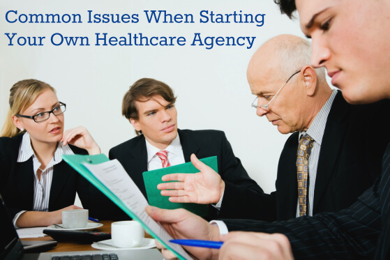 common-issues-when-starting-your-own-healthcare-agency